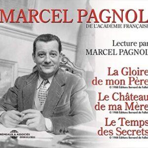 Marcel Pagnol: La Gloire de Mon Pere, Le Chateau de Ma Mere, Le Temps des Secrets - Marcel Pagnol