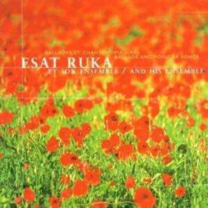 Ballades & Chants Populaires - Esat Ruka & Ensemble