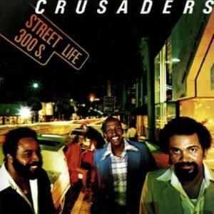 Street Life - Crusaders