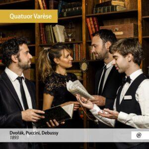 Dvorak / Debussy / Puccini: 1893 - Quatuor Varese