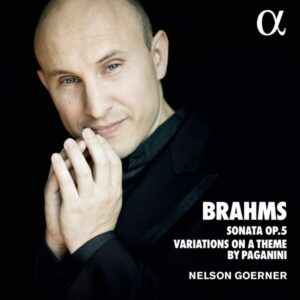 Brahms: Sonata 3 Op.5 & Variations On A Theme By Paganini - Nelson Goerner