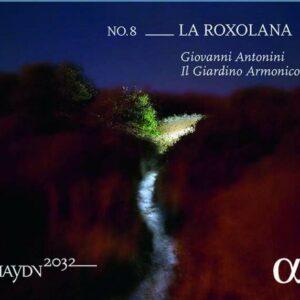 Haydn 2032 Volume 8: La Roxolana - Il Giardino Armonico
