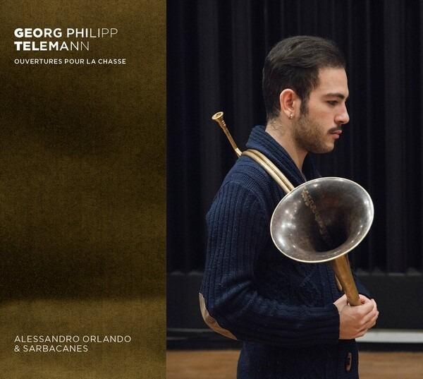 Telemann: Ouvertures Pour La Chasse - Alessandro Orlando