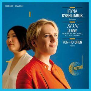 Mussorgsky / Liszt / Rachmaninov: Son - Iryna Kyshliaruk Yun-Ho Chen