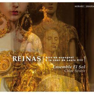 Reinas, Airs En Espagnol A La Cour De Louis XIII - Ensemble El Sol