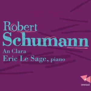 Robert Schumann: An Clara - Eric Le Sage