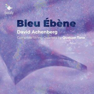 David Achenberg: Bleu Ebene - Quatuor Tana