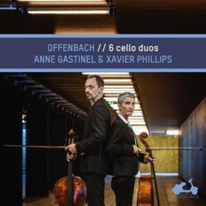 Offenbach: 6 Cello Duos - Anne Gastinel & Xavier Phillips