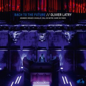 Bach To The Future (Vinyl) - Olivier Latry