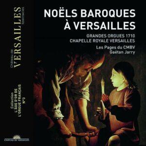 Noels A Versailles - Les Pages du Centre de Musique Baroque de Versailles