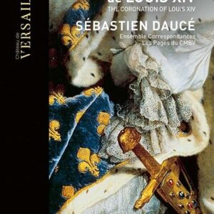 Le Sacre Royal de Louis XIV - Sebastien Daucé