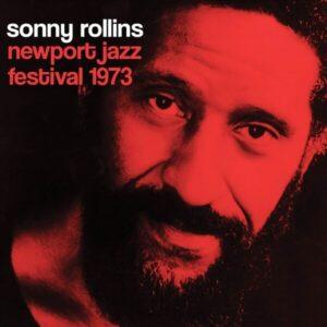 Newport Jazz Festival 1973 - Sonny Rollins