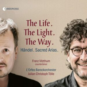 Handel: The Life. The Light. The Way. (Sacred Arias) - Franz Vitzthum