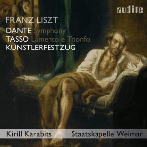Franz Liszt: Kunstlerfestzug, Tasso, Dante Symphony - Kirill Karabits