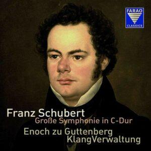 Schubert: Grobe Symphonie - Enoch zu Guttenberg