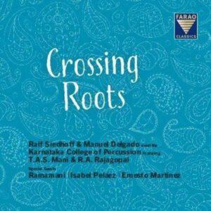 Crossing Roots - Ralf Siedhoff & Manuel Delgado