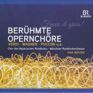 Fuoco Di Gioia!, Famous Opera Choruses - Chor des Bayerischen Rundfunks