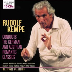 Rudolf Kempe Conducts The German And Austrian Romantic Repertoire