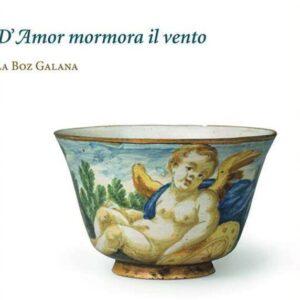 D'Amor Mormora Il Vento - La Boz Galana