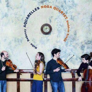 Debussy / Hahn: Aquarelles - Noga Quartet