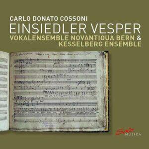 Carlo Donato Cossoni: Einsiedler Vesper - Novantiqua Bern