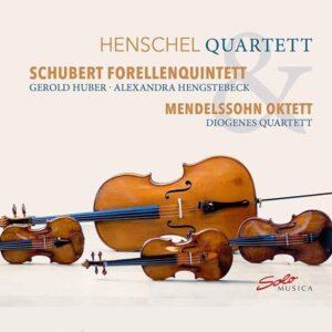 Schubert: Forellenquintett / Mendelssohn Oktett - Henschel Quartett