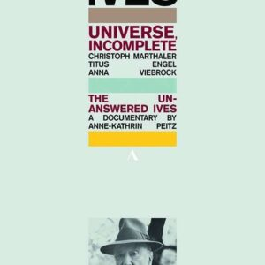 Universe, Incomplete - The Unanswered Ives - Bochumer Symphoniker