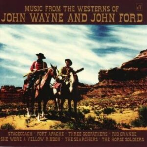 Music From The Westerns Of John Wayne & John Ford (OST)