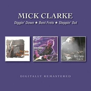 Diggin' Down / Bent Frets / Steppin' Out - Mick Clarke