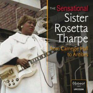 Sensational Sister Rosetta Tharpe From Carnegie Ha - Sister Rosetta Tharpe