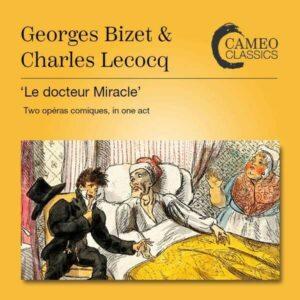 Charles Lecocq / Georges Bizet: Le Dcoteur Miracle - Bernard Lefort