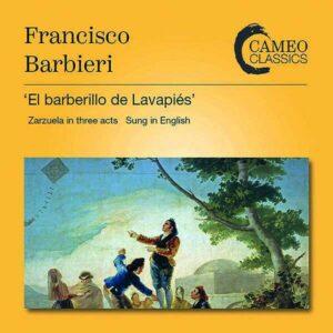 Francisco Barbieri: El Barberillo De Lavapies - Bruce Boyce