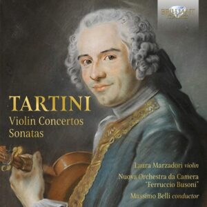 Giuseppe Tartini: Violin Concertos, Sonatas - Laura Marzadori
