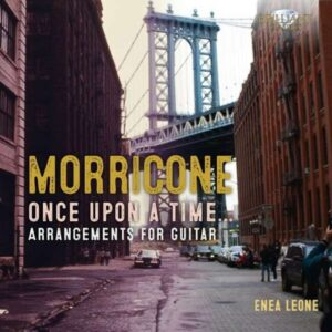 Morricone: Once Upon A Time, Arrangements For Guitar - Enea Leone