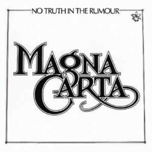 No Truth In The Rumour - Magna Carta