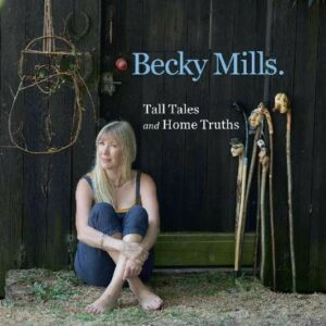 Tall Tales And Home.. - Becky Mills