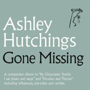 Gone Missing - Ashley Hutchings