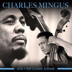 Ten Classic Albums - Charles Mingus