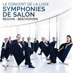 Reicha: Grande Symphonie de Salon / Beethoven: Septet, Op. 20 - Le Concert de la Loge