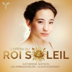 L'Opera du Roi Soleil - Katherine Watson