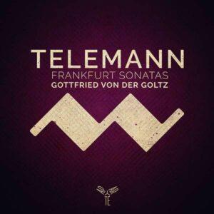 Telemann: Frankfurt Violin Sonatas - Gottfried Von Der Goltz