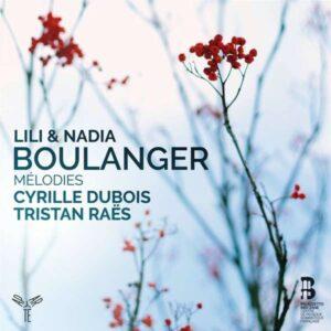 Lili & Nadia Boulanger: Melodies - Cyrille Dubois