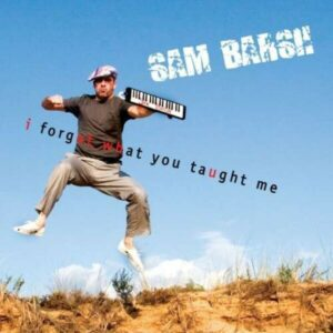 I Forgot What You Taught Me - Sam Barsh