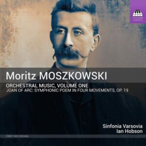 Moritz Moszkowski: Orchestral Music, Vol.1 - Sinfonia Varsovia
