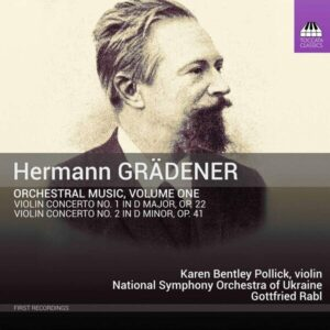 Hermann Gradener: Orchestral Music, Vol.1 - Karen Bentley Pollick