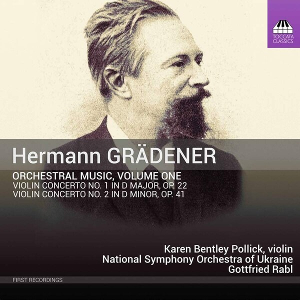 Hermann Gradener: Orchestral Music, Vol.1 - Karen Bentley Pollick