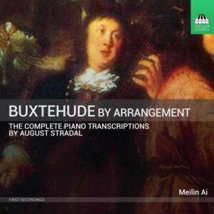 Buxtehude By Arrangement: The Stradal Transcriptions - Meilin Ai