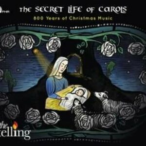 The Secret Life Of Carols - 800 Years Of Christmas - The Telling