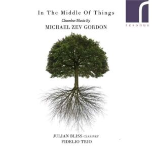 Sam Gordon: In The Middle Of Things, Chamber Music - Fidelio Trio