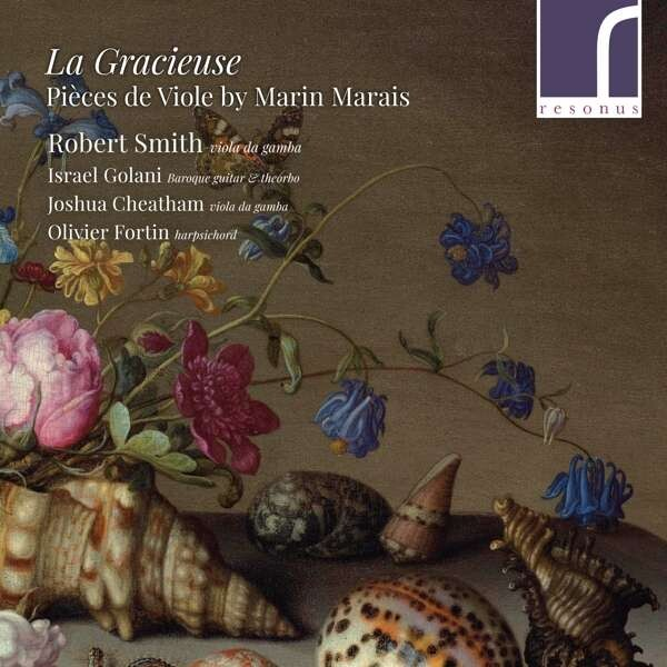 La Gracieuse, Pieces De Viole By Marin Marais - Robert Smith